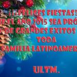 Feliz Navidad y Prospero Año 2015, les desea la ULTM